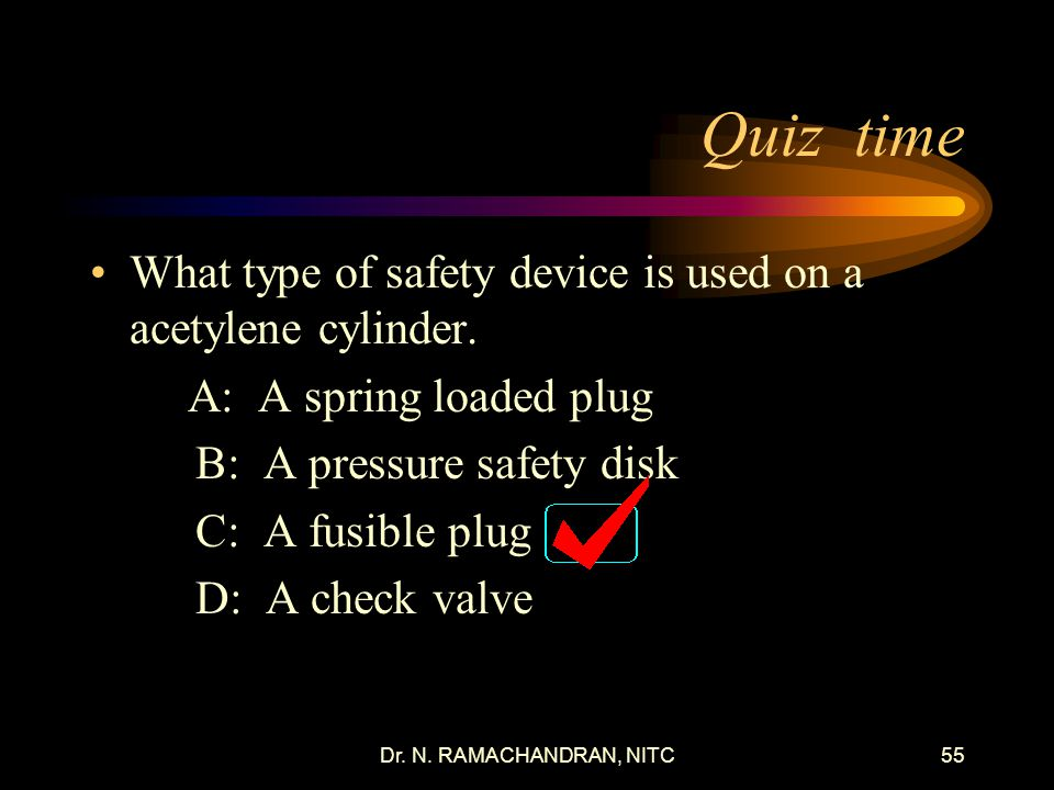 Quiz time What type of safety device is used on a acetylene cylinder.