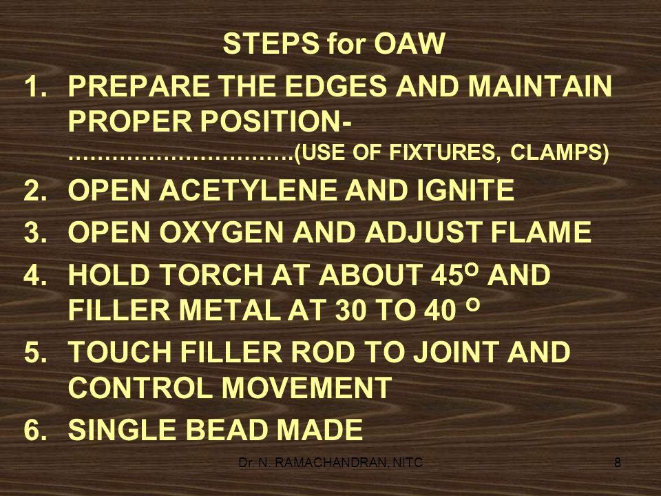 OPEN ACETYLENE AND IGNITE OPEN OXYGEN AND ADJUST FLAME