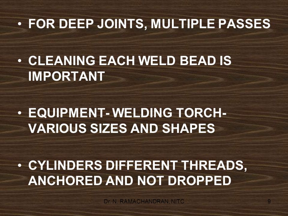 FOR DEEP JOINTS, MULTIPLE PASSES CLEANING EACH WELD BEAD IS IMPORTANT