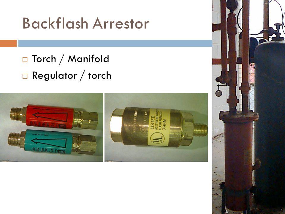 Backflash Arrestor Torch / Manifold Regulator / torch