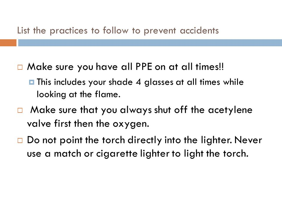 List the practices to follow to prevent accidents