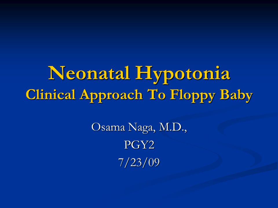 Neonatal Hypotonia Clinical Approach To Floppy Baby