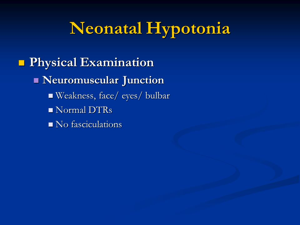 Neonatal Hypotonia Physical Examination Neuromuscular Junction