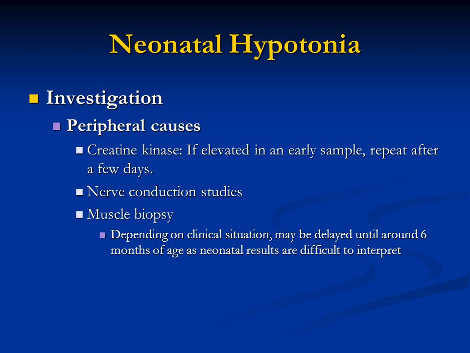 Neonatal Hypotonia Investigation Peripheral causes