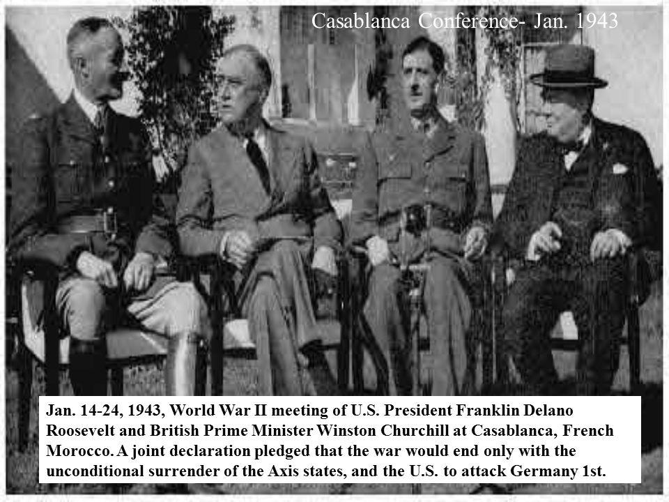 Casablanca Conference- Jan. 1943