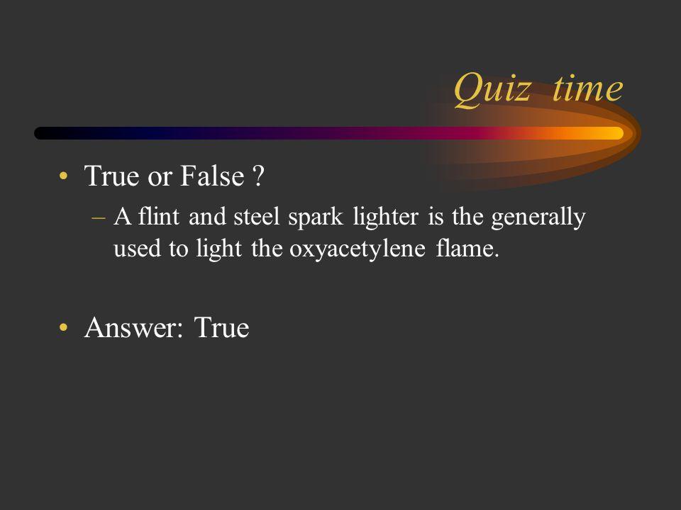 Quiz time True or False Answer: True