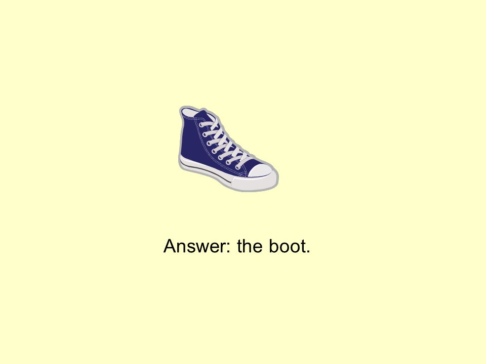 Answer: the boot.