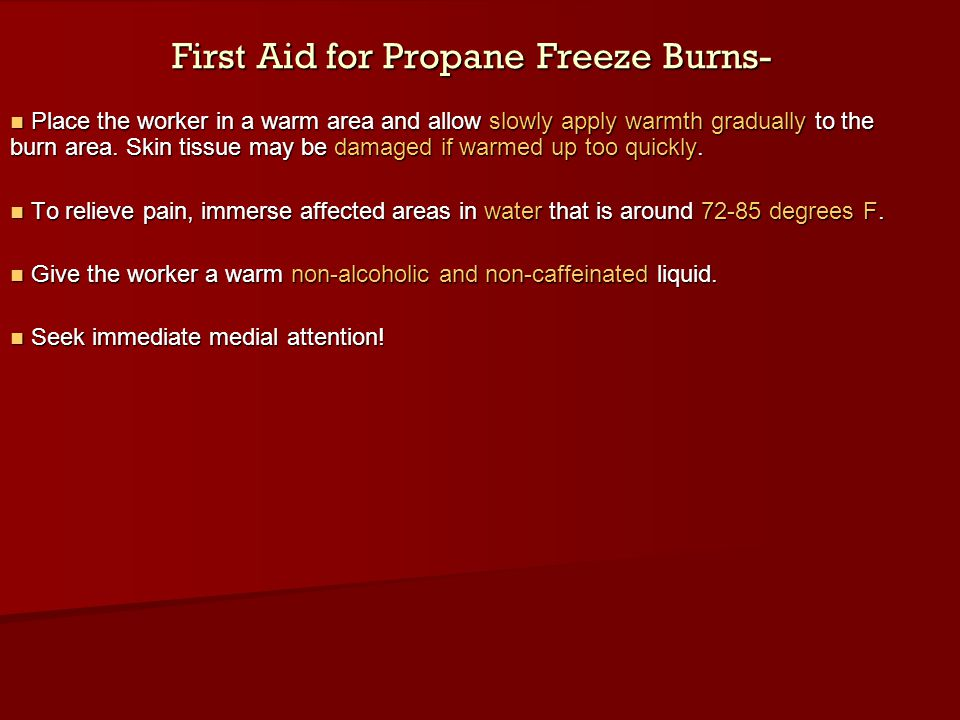First Aid for Propane Freeze Burns-