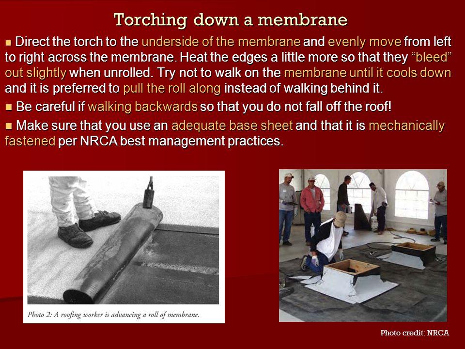 Torching down a membrane