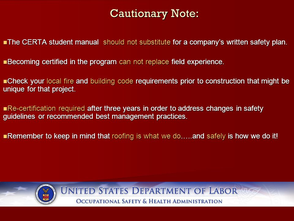 Cautionary Note: The CERTA student manual should not substitute for a company's written safety plan.