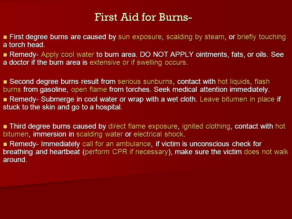 First Aid for Burns- First degree burns are caused by sun exposure, scalding by steam, or briefly touching a torch head.