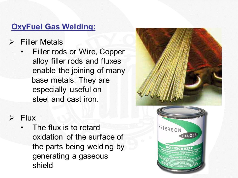 OxyFuel Gas Welding: Filler Metals. Filler rods or Wire, Copper alloy filler rods and fluxes enable the joining of many.
