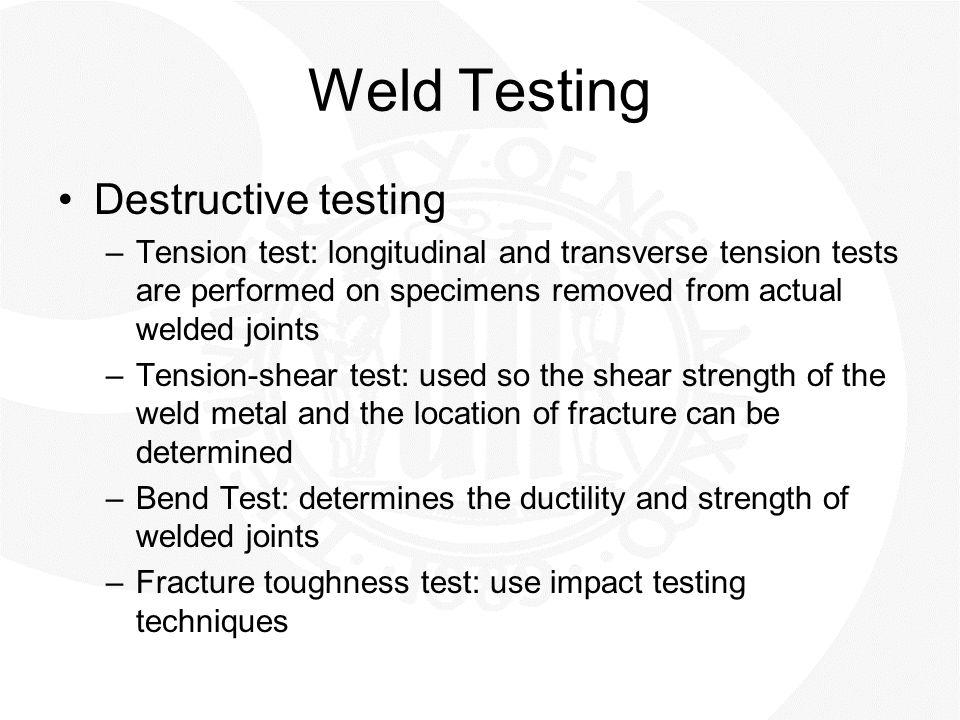 Weld Testing Destructive testing