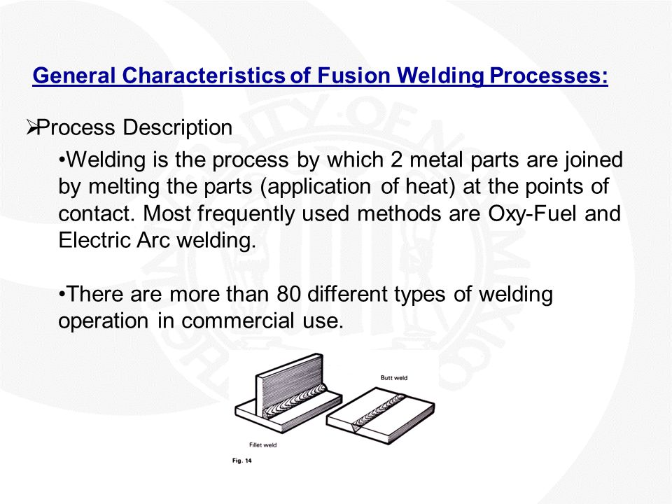 General Characteristics of Fusion Welding Processes: