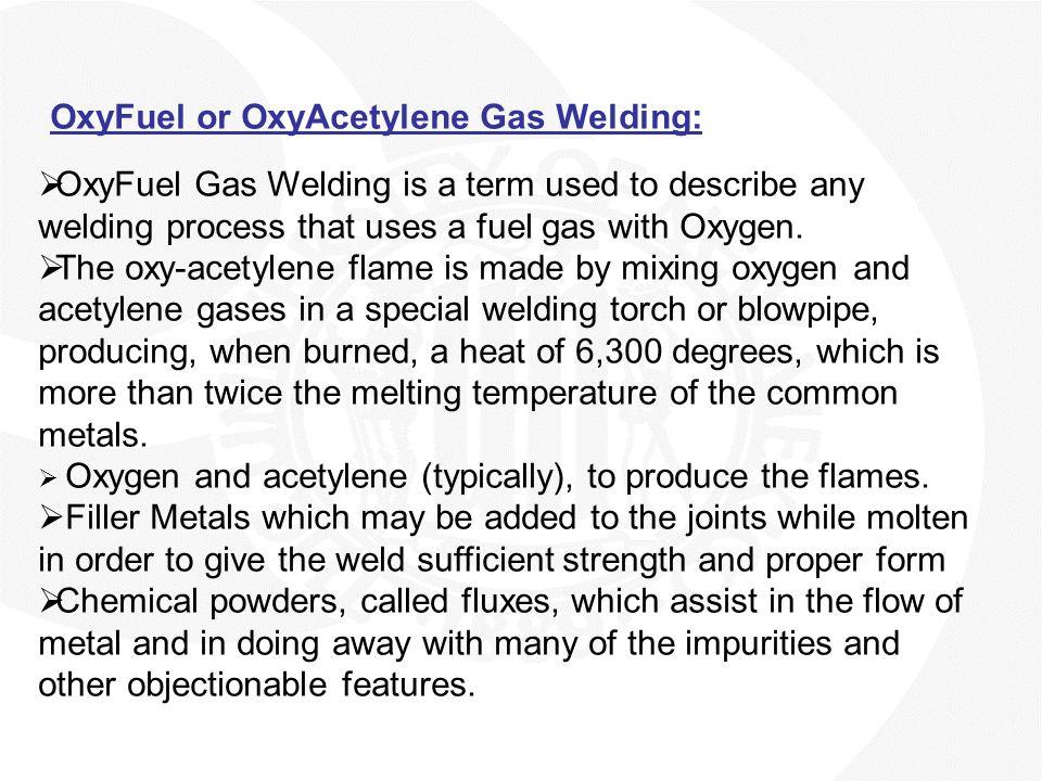 OxyFuel or OxyAcetylene Gas Welding: