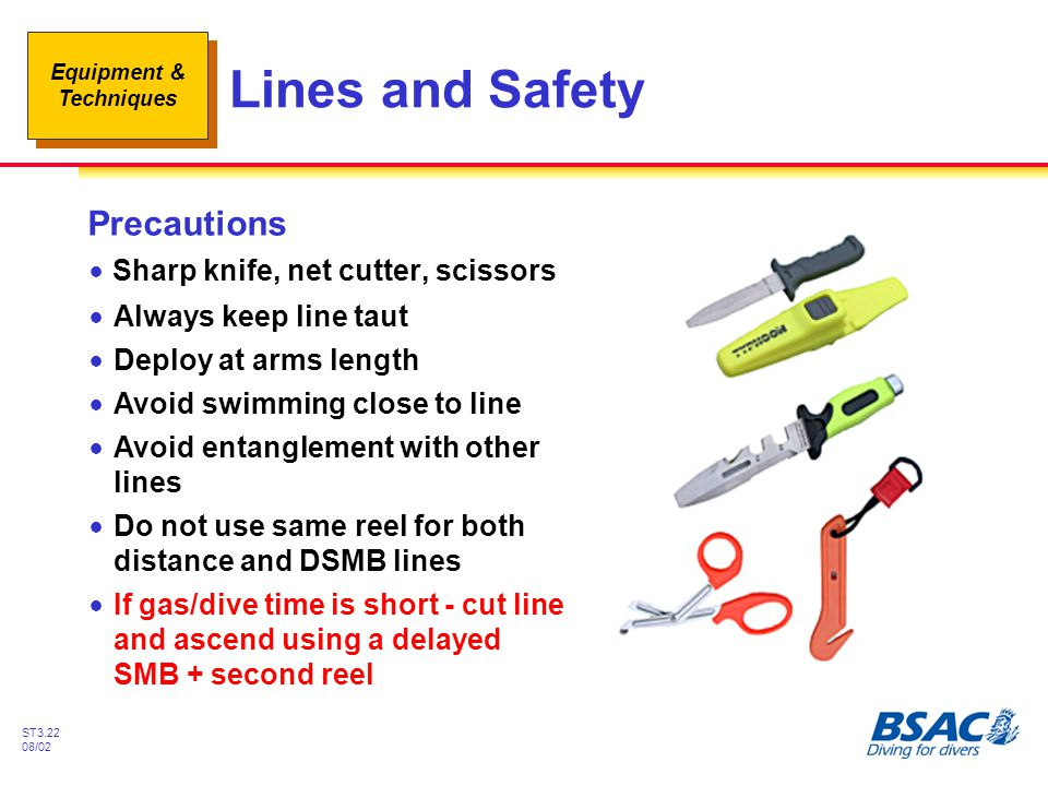 Lines and Safety Precautions Sharp knife, net cutter, scissors