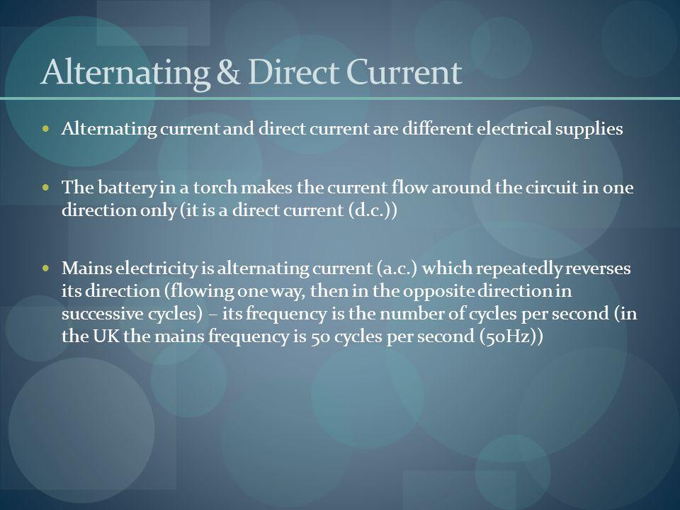 Alternating & Direct Current