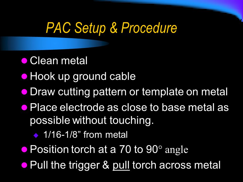 PAC Setup & Procedure Clean metal Hook up ground cable