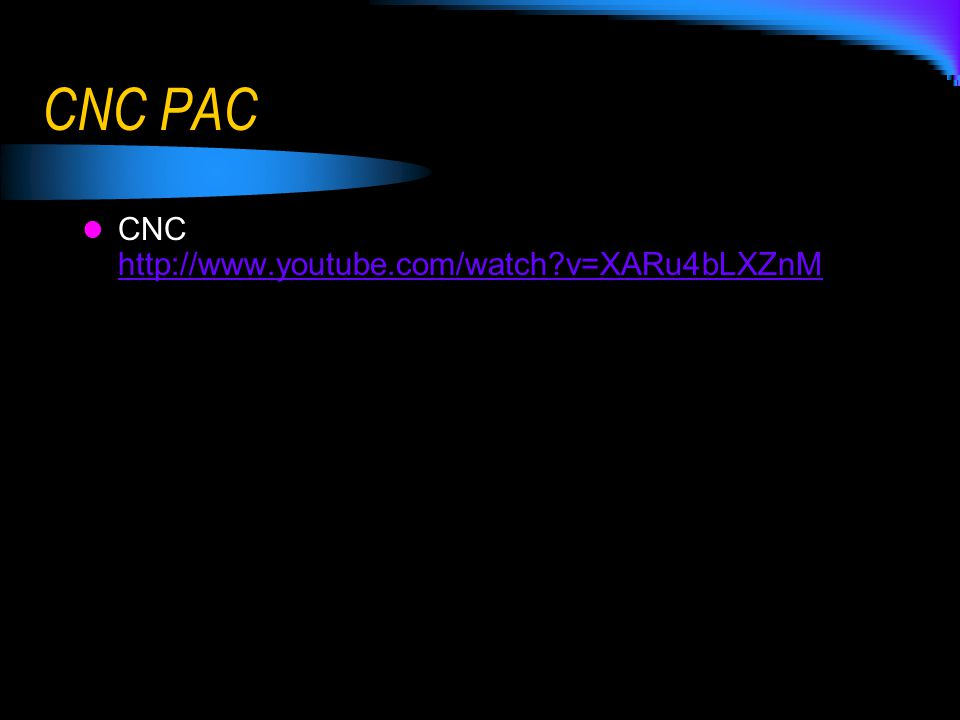 CNC PAC CNC http://www.youtube.com/watch v=XARu4bLXZnM