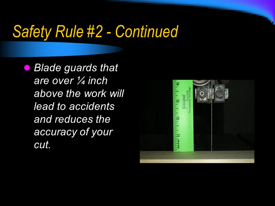 Safety Rule #2 - Continued