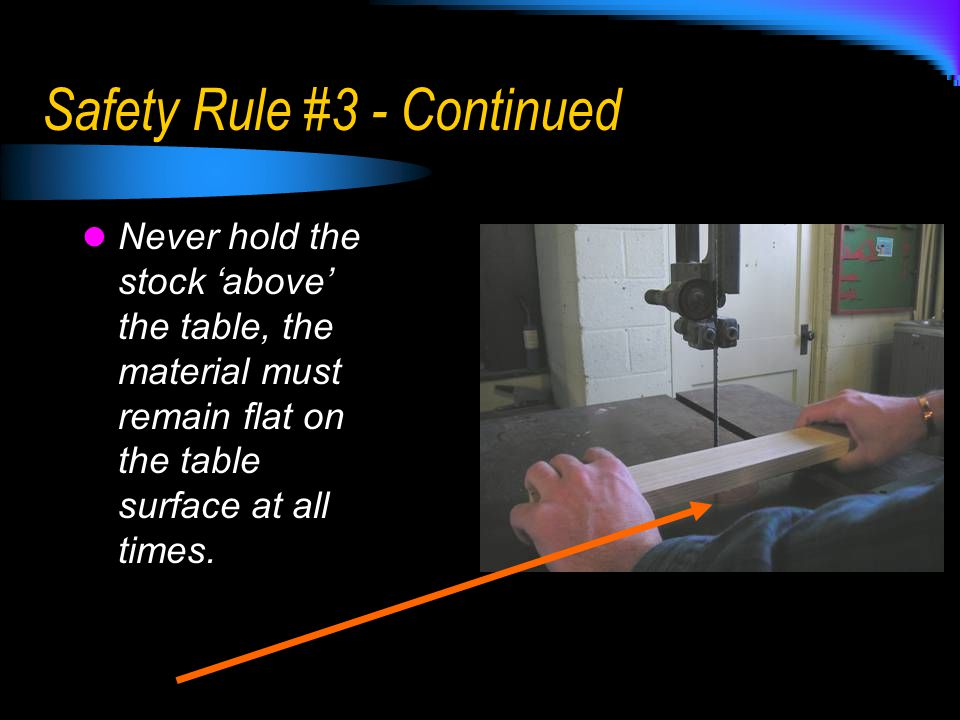Safety Rule #3 - Continued