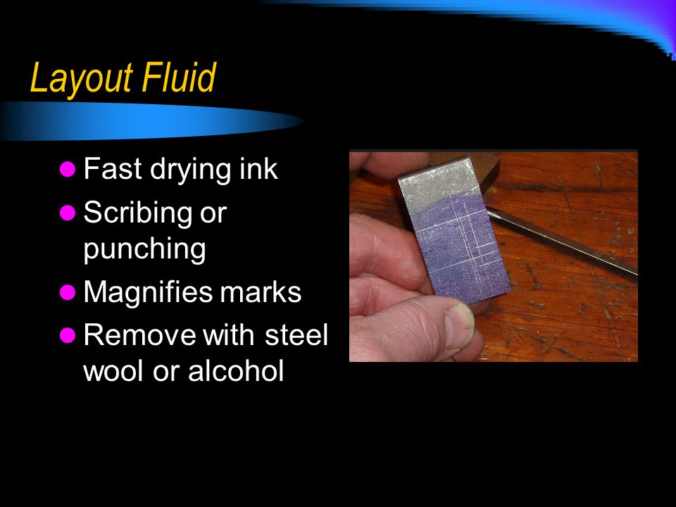Layout Fluid Fast drying ink Scribing or punching Magnifies marks