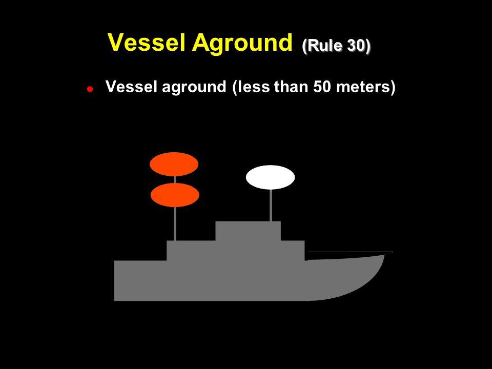 Vessel Aground (Rule 30) Vessel Aground