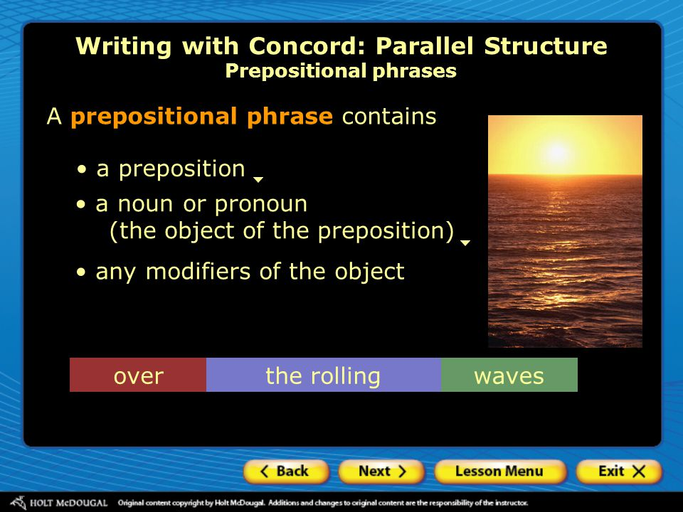 Writing with Concord: Parallel Structure Prepositional phrases