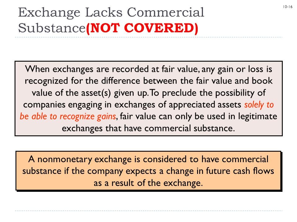 Exchange Lacks Commercial Substance(NOT COVERED)