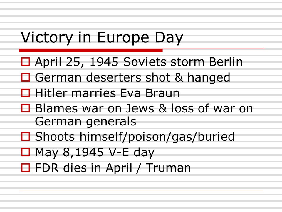 Victory in Europe Day April 25, 1945 Soviets storm Berlin