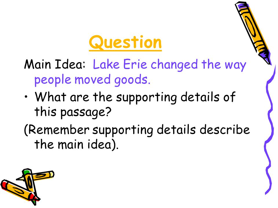 Question Main Idea: Lake Erie changed the way people moved goods.