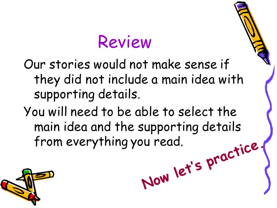 Review Now let's practice.