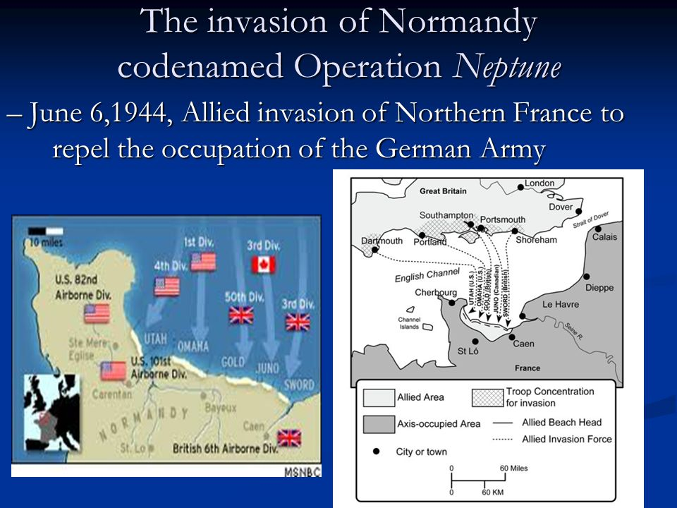 The invasion of Normandy codenamed Operation Neptune