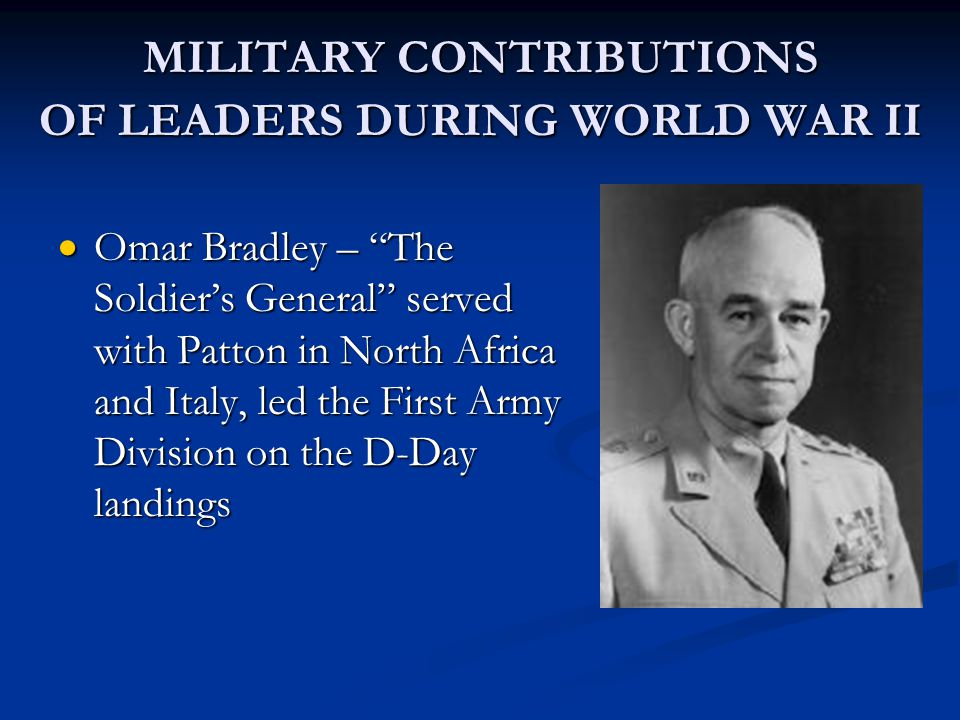 MILITARY CONTRIBUTIONS OF LEADERS DURING WORLD WAR II