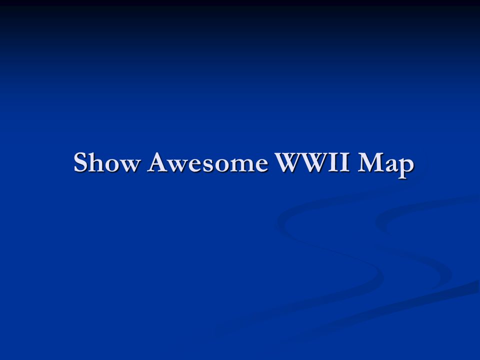 Show Awesome WWII Map