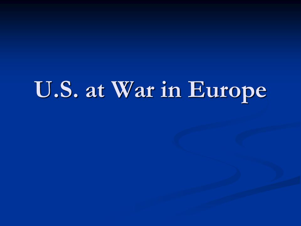 U.S. at War in Europe