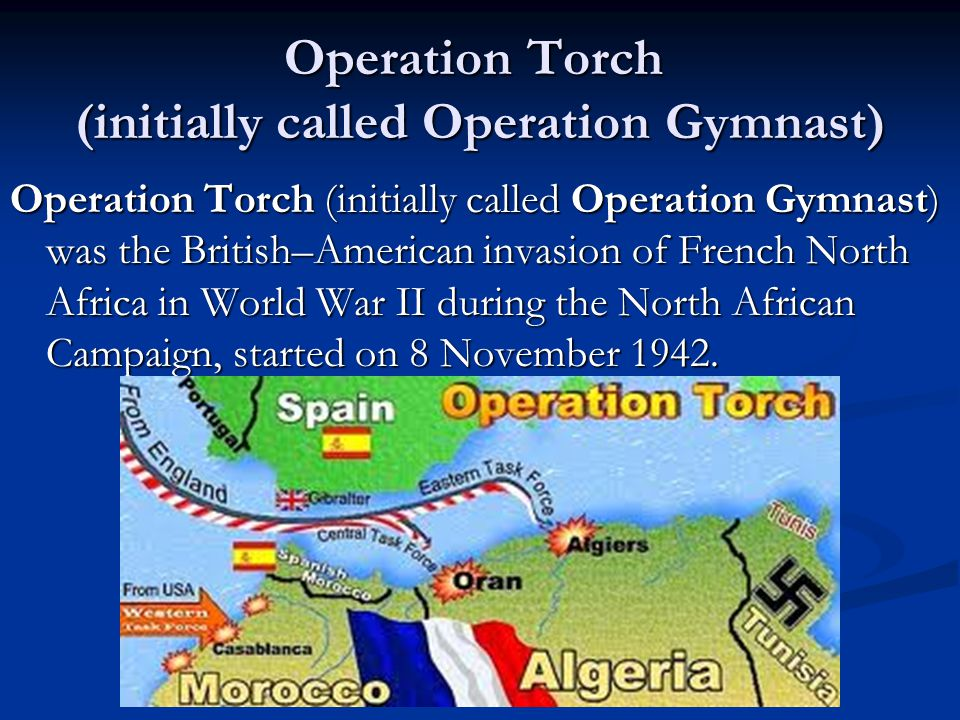 Operation Torch (initially called Operation Gymnast)