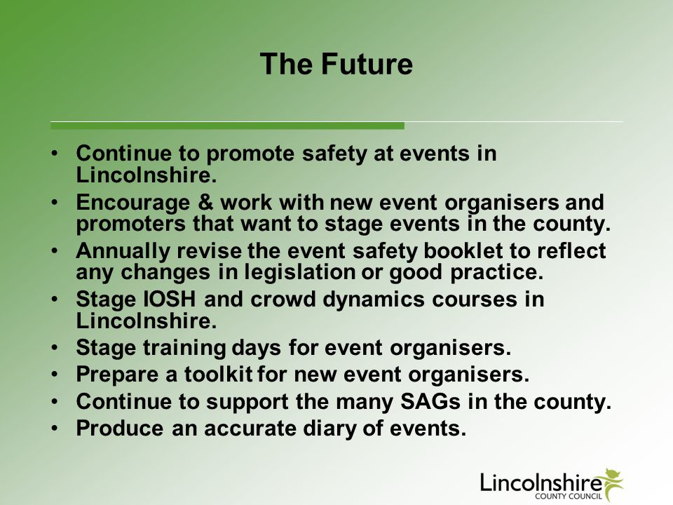 The Future Continue to promote safety at events in Lincolnshire.