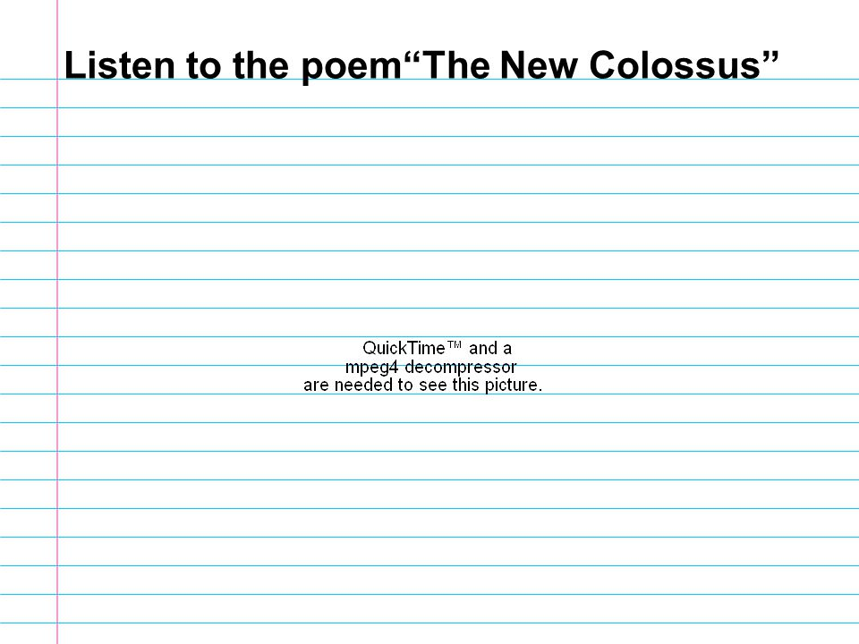 Listen to the poem The New Colossus