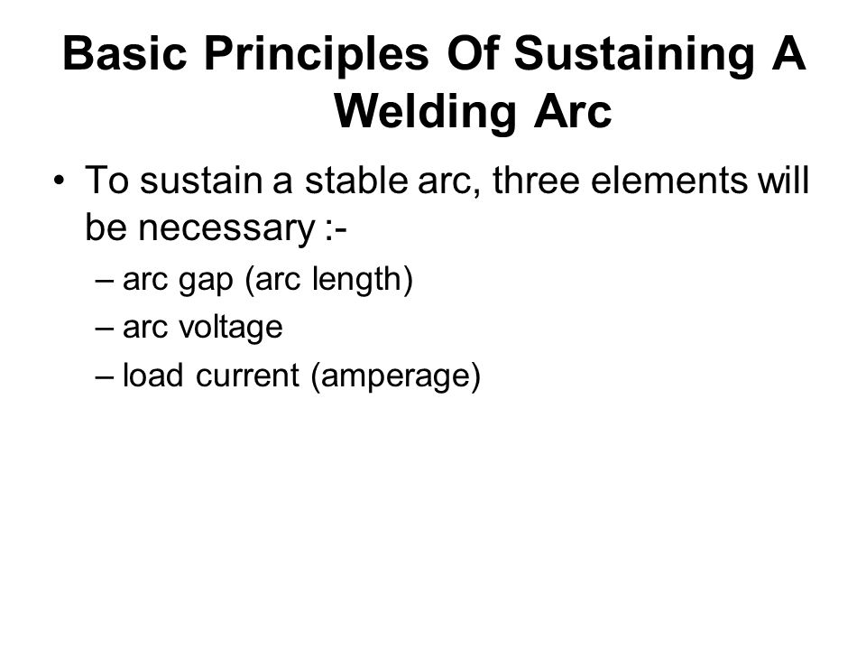 Basic Principles Of Sustaining A Welding Arc