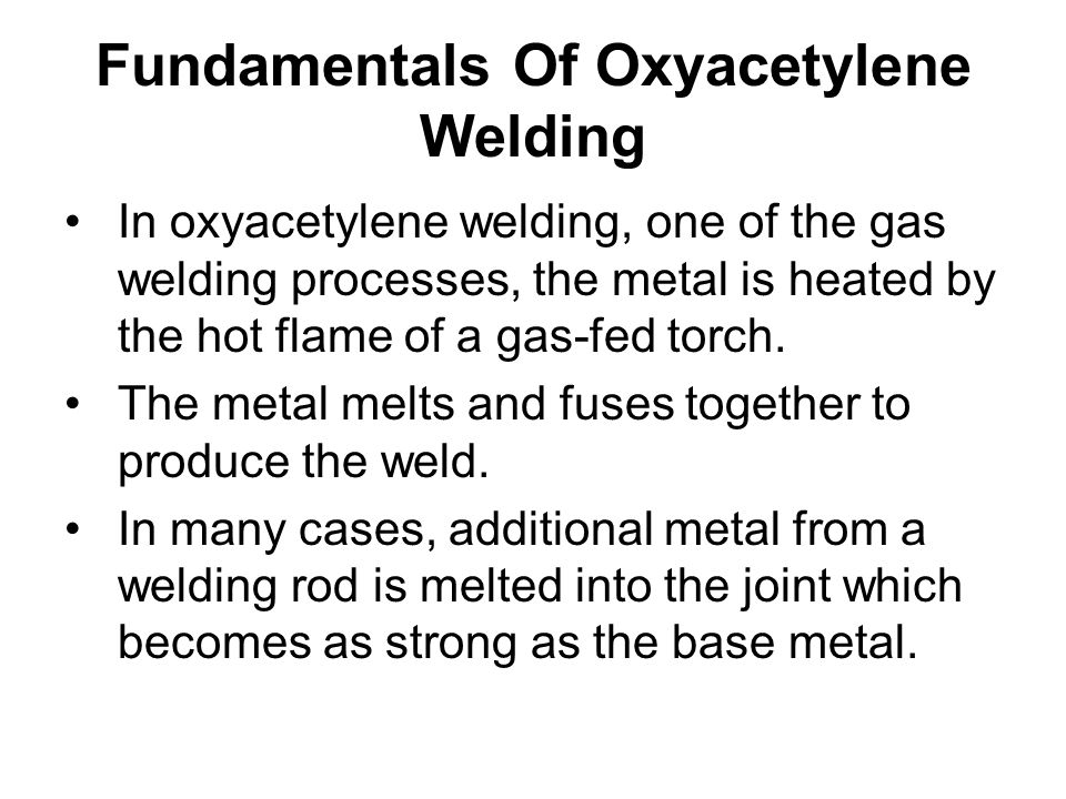 Fundamentals Of Oxyacetylene Welding