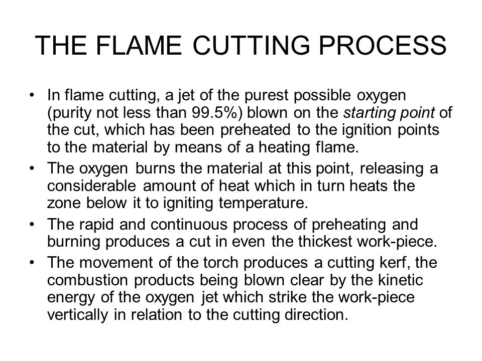 THE FLAME CUTTING PROCESS