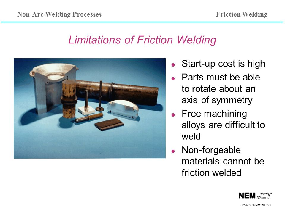 Limitations of Friction Welding