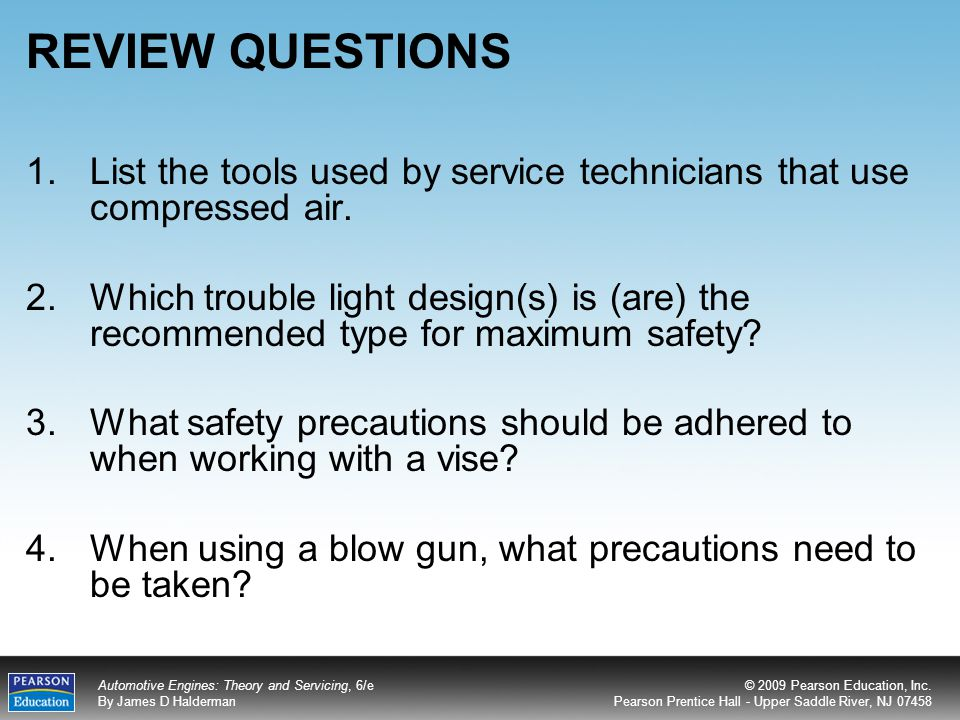 REVIEW QUESTIONS List the tools used by service technicians that use compressed air.
