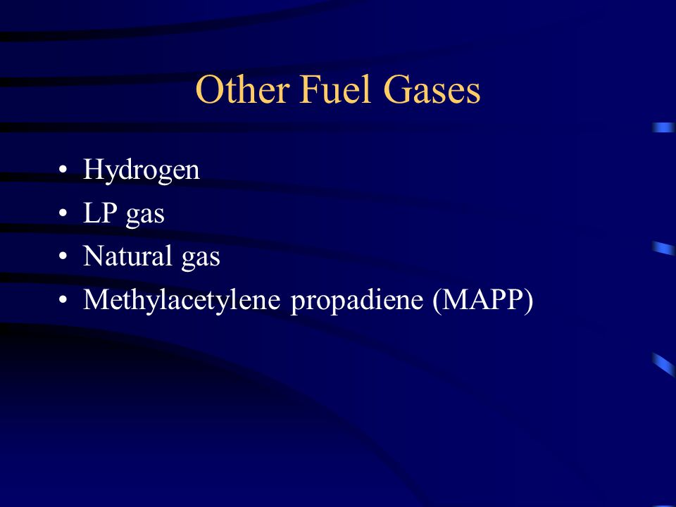 Other Fuel Gases Hydrogen LP gas Natural gas