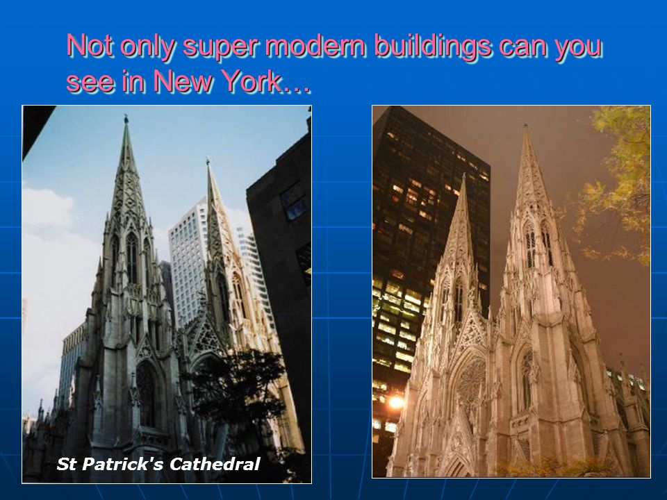 Not only super modern buildings can you see in New York…