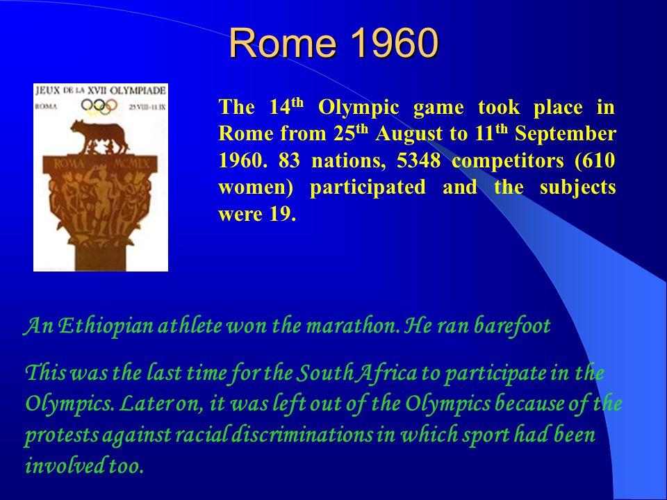 Rome 1960 An Ethiopian athlete won the marathon. He ran barefoot