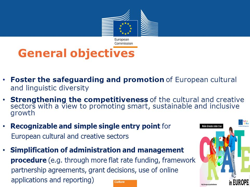 General objectives Foster the safeguarding and promotion of European cultural and linguistic diversity.