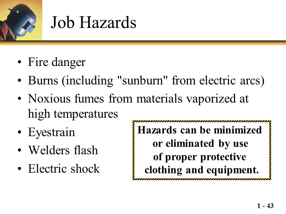 Job Hazards Fire danger Burns (including sunburn from electric arcs)