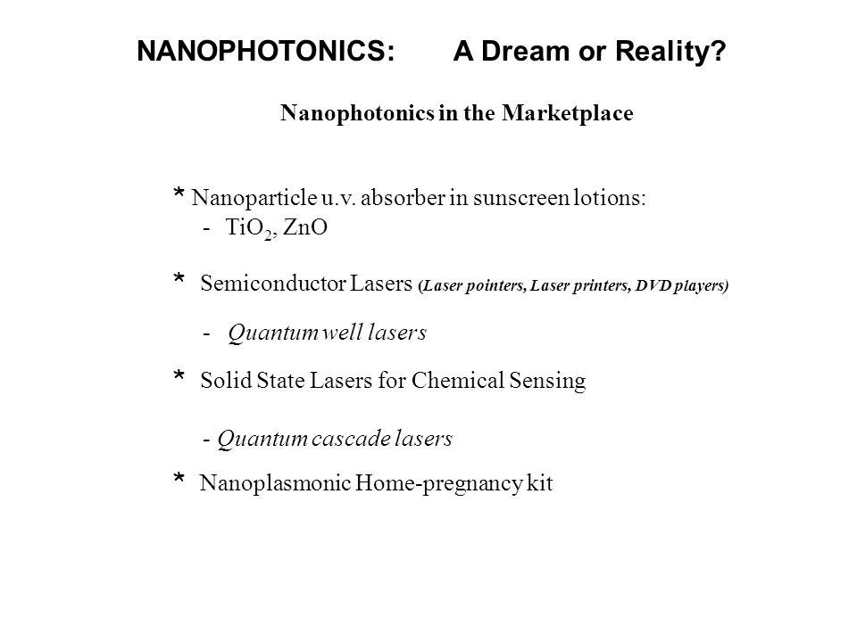 NANOPHOTONICS: A Dream or Reality